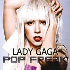 Скачать бесплатно Lady Gaga - Pop Freak (2010)