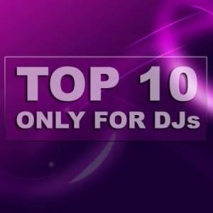 Скачать бесплатно TOP 10 Only For Djs