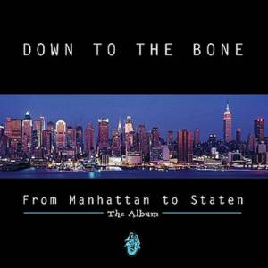 Скачать бесплатно Down To The Bone - From Manhattan To Staten (1997)