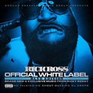Скачать бесплатно Rick Ross - Official White Label: Blue Edition 2010
