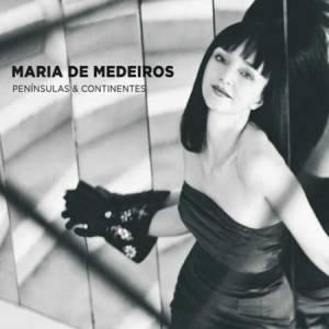 Скачать бесплатно Maria De Medeiros - Peninsulas And Continentes (2010)